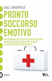 Pronto soccorso emotivo ebook by Gael Lindenfield, Susanna Sinigaglia