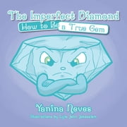 The Imperfect Diamond - How to Be a True Gem ebook by Yanina Neves