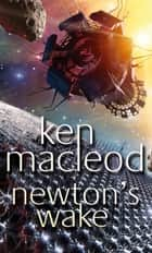 Newton's Wake - Novel ebook by Ken MacLeod