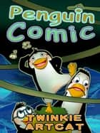 Penguin Comic ebook by Twinkie Artcat