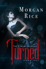 Turned (Book #1 in the Vampire Journals) E-bok by Morgan Rice
