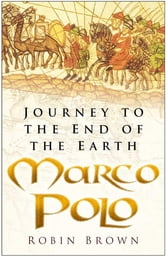 Marco Polo - The Incredible Journey ebook by Robin Brown