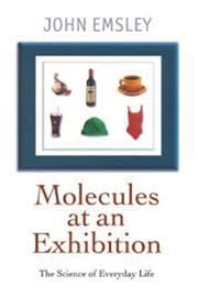 Molecules at an Exhibition - Portraits of Intriguing Materials in Everyday Life ebook by John Emsley