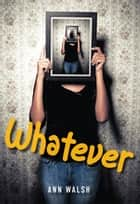 Whatever - 12 ebook by