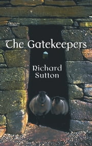 The Gatekeepers ebook by Richard Sutton
