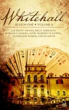 Whitehall - Season 1 Volume 2 ebook by Liz Duffy Adams, Delia Sherman, Barbara Samuel,...