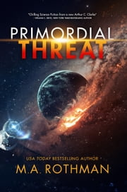 Primordial Threat ebook by M.A. Rothman
