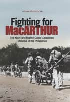 Fighting for MacArthur ebook by Gordon