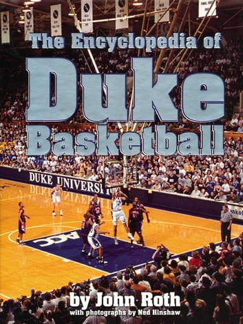 The Encyclopedia of Duke Basketball ebook by John Roth