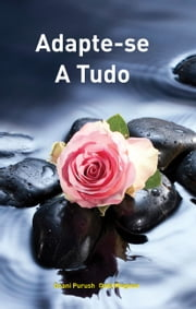 Adapte-se A Tudo (In Portuguese) ebook by Dada Bhagwan, Mr. Deepakbhai Desai