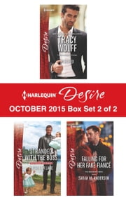 Harlequin Desire October 2015 - Box Set 2 of 2 - Pursued\Stranded with the Boss\Falling for Her Fake Fiancé ebook by Tracy Wolff, Elizabeth Lane, Sarah M. Anderson