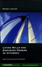 Living Wills and Enduring Powers of Attorney ebook by Mark Fairweather,Rosy Border