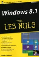 Windows 8.1 pour les Nuls MégaPoche ebook by Woody LEONHARD