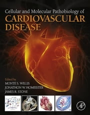 Cellular and Molecular Pathobiology of Cardiovascular Disease ebook by Monte Willis,Jonathon W. Homeister,James R. Stone