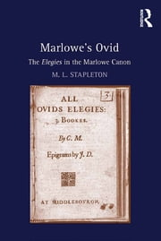 Marlowe's Ovid - The Elegies in the Marlowe Canon ebook by M. L. Stapleton