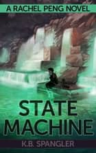 State Machine ebook by K.B. Spangler