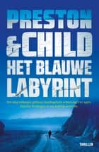 Het blauwe labyrint ebook by Preston & Child, Marjolein van Velzen