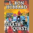 Death Quest - Mission Earth Volume 6 audiobook by L. Ron Hubbard