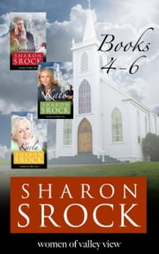 Women of Valley View - Books 4-6 ebook by Sharon Srock