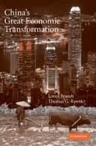 China's Great Economic Transformation ebook by Loren Brandt, Thomas G. Rawski