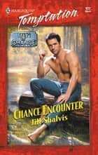 Chance Encounter ebook by Jill Shalvis