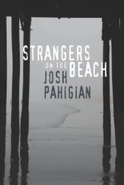 Strangers on the Beach ebook by Josh Pahigian
