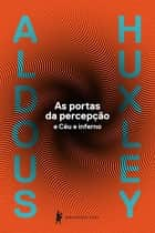 As portas da percepção ebook by Aldous Huxley