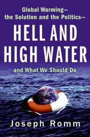 Hell and High Water - How Global Warming Will Forever Change ebook by Joe Romm