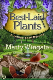 Best-Laid Plants - A Potting Shed Mystery ebook by Marty Wingate