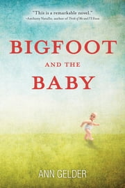 Bigfoot and the Baby ebook by Ann Gelder