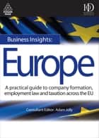 Business Insights: Europe ebook by Adam Jolly