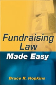 Fundraising Law Made Easy ebook by Bruce R. Hopkins