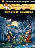 Geronimo Stilton Graphic Novels #12 - The First Samurai ebook by