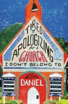 Tired of Apologizing for a Church I Don't Belong To ebook by Lillian Daniel
