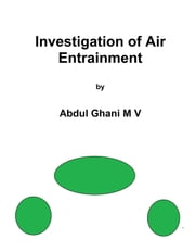 Investigation of Air Entrainment ebook by Abdul Ghani M V