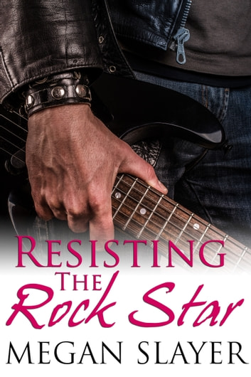 Resisting the Rock Star ebook by Megan Slayer