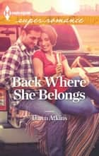 Back Where She Belongs ebook by Dawn Atkins