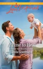 A Time to Heal ebook by Linda Goodnight