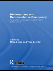 Referendums and Representative Democracy - Responsiveness, Accountability and Deliberation ebook by Maija Setälä,Theo Schiller