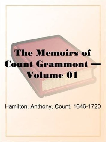The Memoirs Of Count Grammont Volume 1 Ebook By Anthony Hamilton