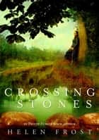 Crossing Stones ebook by Helen Frost
