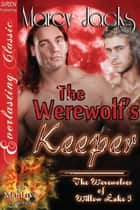 The Werewolf's Keeper ebook by Marcy Jacks