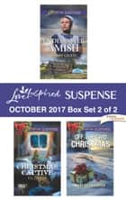 Harlequin Love Inspired Suspense October 2017 - Box Set 2 of 2 - An Anthology ebook by Debby Giusti, Liz Johnson, Mary Ellen Porter