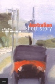 The Australian Short Story ebook by Laurie Hergenhan