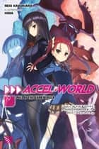 Accel World, Vol. 20 (light novel) - The Rivalry of White and Black eBook by Reki Kawahara