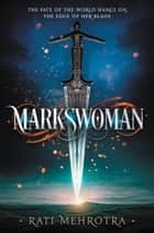Markswoman ebook by Rati Mehrotra