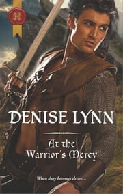 At the Warrior's Mercy - A Medieval Romance ebook by Denise Lynn