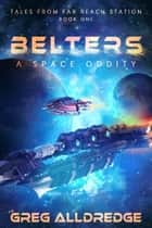 Belters - A Space Oddity ebook by