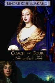 Coach and Four: Allisandra's Tale ebook by Linore Rose Burkard