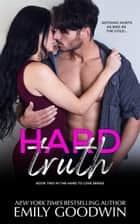 Hard Truth - Hard to Love Series, #2 ebook by Emily Goodwin